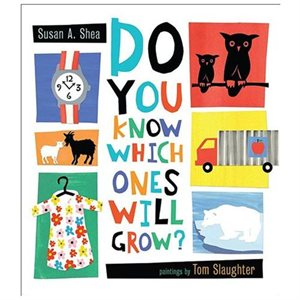 Do You Know Which Ones Will Grow? Perfect Read for Young Children.