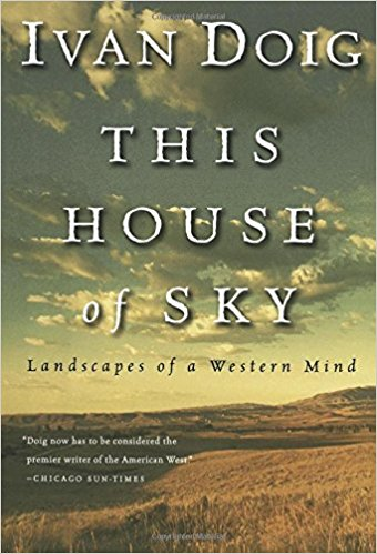Ivan Doig's Book This House of Sky is a Must Read!