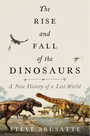 The Rise and Fall of the Dinosaurs is a read you'll recommend, believe us !